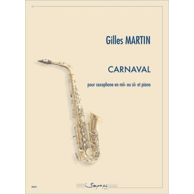 SEMPRE PIU EDITIONS MARTIN GILLES - CARNAVAL - SAXOPHONE & PIANO