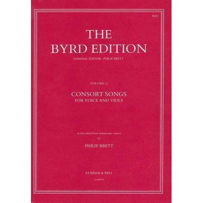 STAINER AND BELL BYRD WILLIAM - CONSORT SONGS - THE BYRD EDITION VOL.15