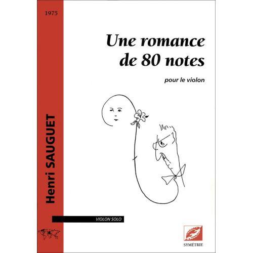 SYMETRIE SAUGUET H. - UNE ROMANCE DE 80 NOTES, POUR LE VIOLON - VIOLON