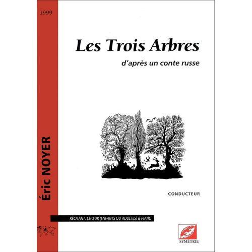 SYMETRIE NOYER E. - LES TROIS ARBRES, D'APRÈS UN CONTE RUSSE - CHOEUR