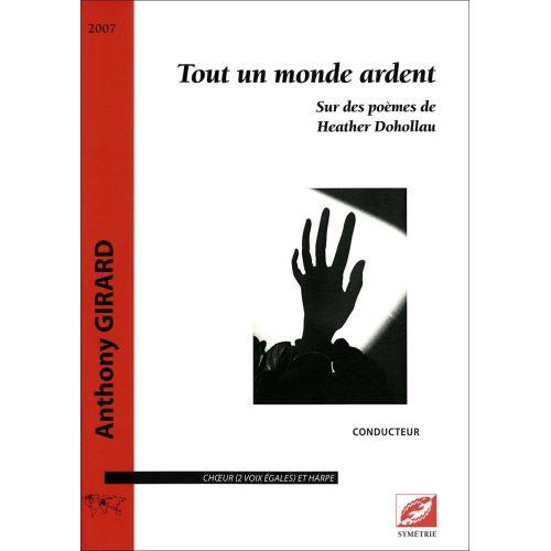 SYMETRIE GIRARD A. - TOUT UN MONDE ARDENT. SUR DES POÈMES DE HEATHER DOHOLLAU - CHOEUR