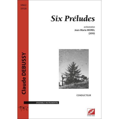 SYMETRIE DEBUSSY C. - SIX PRÉLUDES - ORCHESTRE