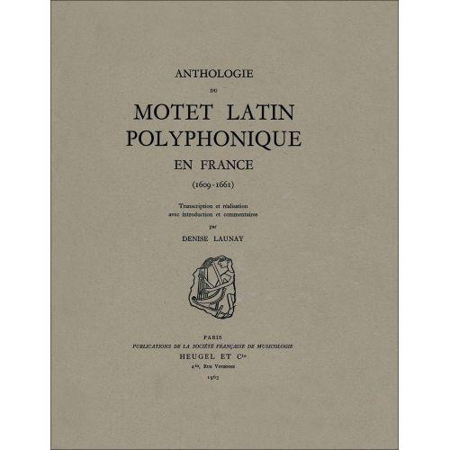 SYMETRIE LAUNAY D. - ANTHOLOGIE DU MOTET LATIN POLYPHONIQUE EN FRANCE (1609-1661) - VOIX