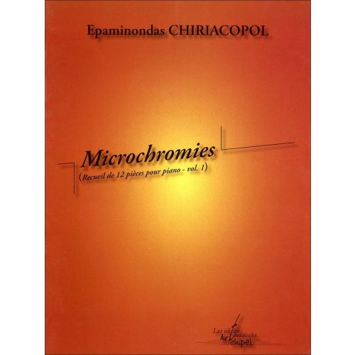 SYMETRIE CHIRIACOPOL E. - MICROCHROMIES. RECUEIL DE 12 PIÈCES POUR PIANO VOL. 1 - PIANO