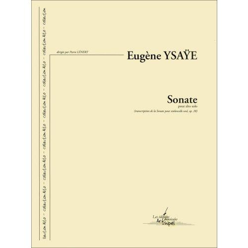 SYMETRIE YSAYE E. - SONATE POUR ALTO SOLO, TRANSCRIPTION DE LA SONATE OP. 28 POUR VIOLONCELLE - ALTO