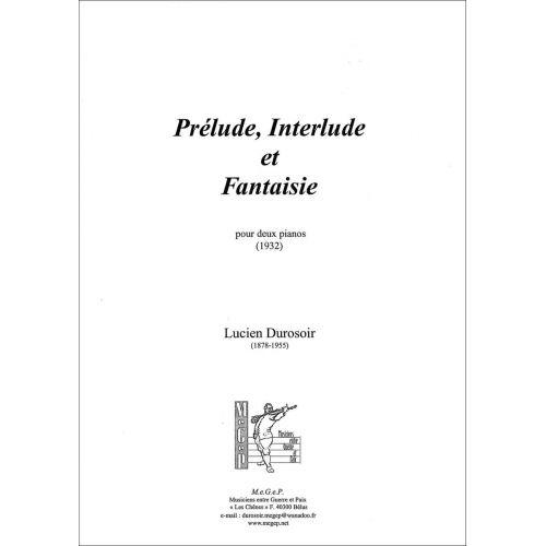 SYMETRIE DUROSOIR L. - PRÉLUDE, INTERLUDE ET FANTAISIE, POUR DEUX PIANOS - PIANO