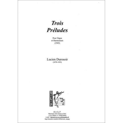 SYMETRIE DUROSOIR L. - TROIS PRÉLUDES, POUR ORGUE ET HARMONIUM - ORGUE