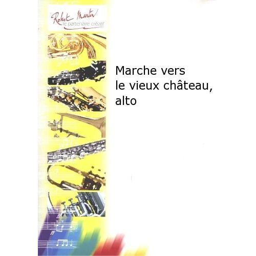 ROBERT MARTIN TANAKA K. - MARCHE VERS LE VIEUX CHATEAU, ALTO