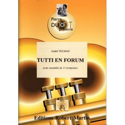 ROBERT MARTIN TELMAN A. - COLLECTION DUTOT P. - TUTTI EN FORUM, 11 TROMPETTE