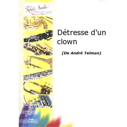 ROBERT MARTIN TELMAN A. - DETRESSE D'UN CLOWN