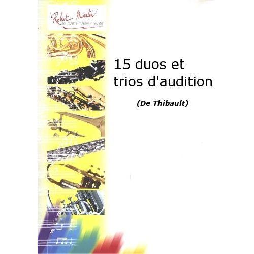 ROBERT MARTIN THIBAULT - 15 DUOS ET TRIOS D'AUDITION