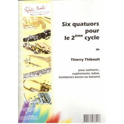 ROBERT MARTIN THIBAULT - 6 QUATUORS POUR 2E CYCLE