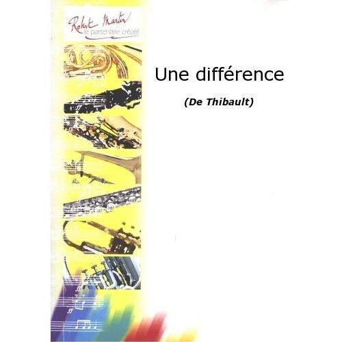 ROBERT MARTIN THIBAULT - UNE DIFFÉRENCE