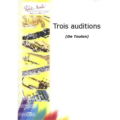 ROBERT MARTIN TOULON - TROIS AUDITIONS
