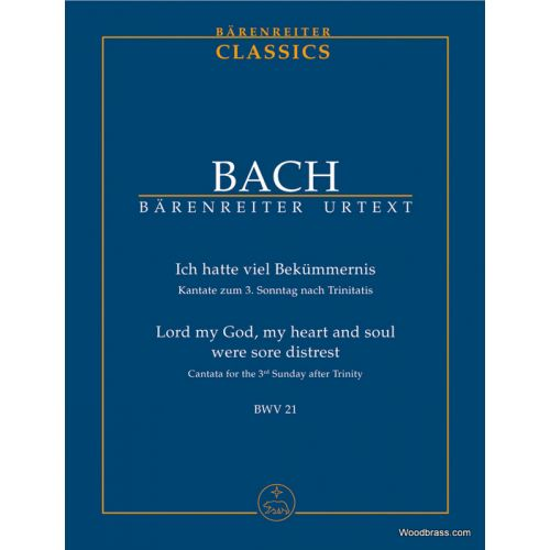 BARENREITER BACH J.S - LORD MY GOD, MY HEART AND SOUL WERE SORE DISTREST BWV 21 - STUDY SCORE