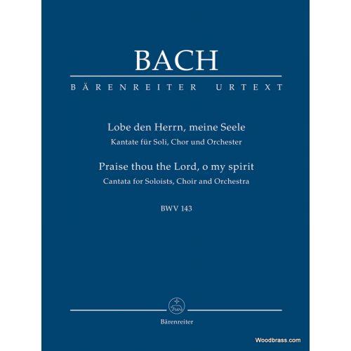 BARENREITER BACH J.S. - LOBE DEN HERRN, MEINE SEELE BWV 143 - SCORE