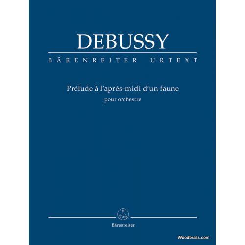 BARENREITER DEBUSSY C  - PRELUDE A L'APRES-MIDI D'UN FAUNE POUR ORCHESTRE -  SCORE