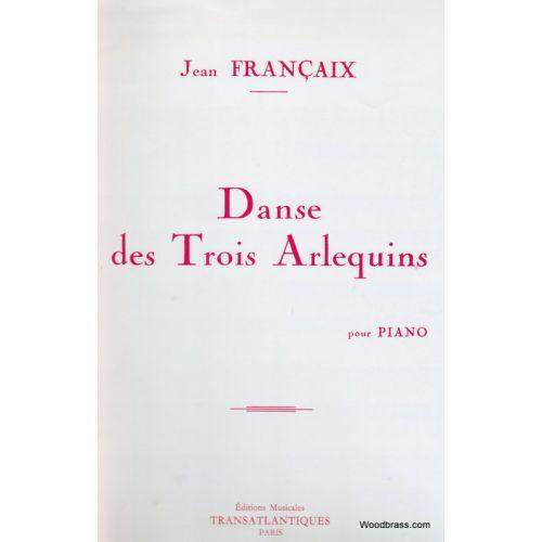 TRANSATLANTIQUES FRANCAIX JEAN - DANSE DES TROIS ARLEQUINS - PIANO