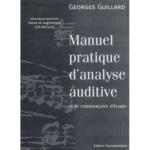 TRANSATLANTIQUES GUILLARD GEORGES - MANUEL PRATIQUE D'ANALYSE AUDITIVE ET DE COMMENTAIRE D'ECOUTE + CD