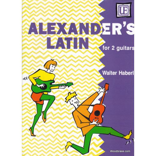 UNIVERSAL EDITION HABERL WALTER - ALEXANDER'S LATIN FOR 2 GUITARS