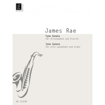 UNIVERSAL EDITION JAMES RAE - TYNE SONATA FOR SAXOPHONE ALTO & PIANO
