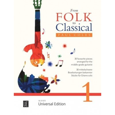 UNIVERSAL EDITION PAUL COLES - FROM FOLK TO CLASSICAL VOL.1 - GUITARE