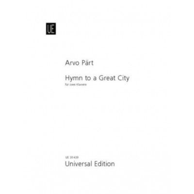 UNIVERSAL EDITION PART ARVO - HYMN TO A GREAT CITY - 2 PIANOS