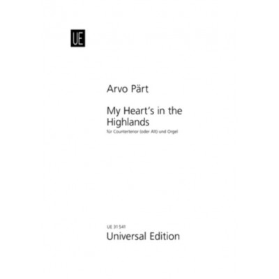 UNIVERSAL EDITION PART A. - MY HEART'S IN THE HIGHLANDS - CONTRETENOR/ALTO ET ORGUE