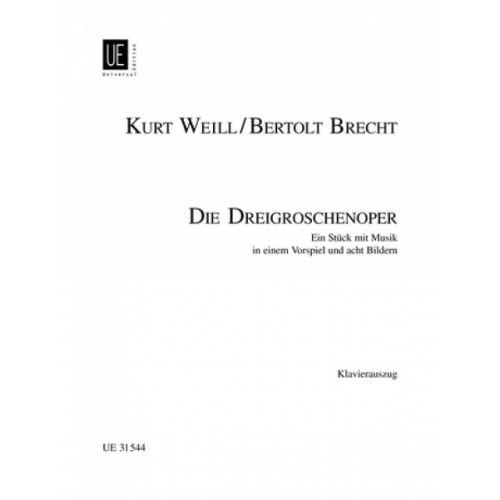 UNIVERSAL EDITION WEILL KURT / BRECHT BERTOLD - DIE DREIGROSCHENOPER - CHANT / PIANO