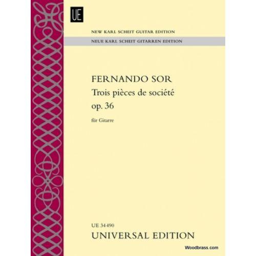 UNIVERSAL EDITION SOR F. - TROIS PIECES DE SOCIETE OP. 36 - GUITARE