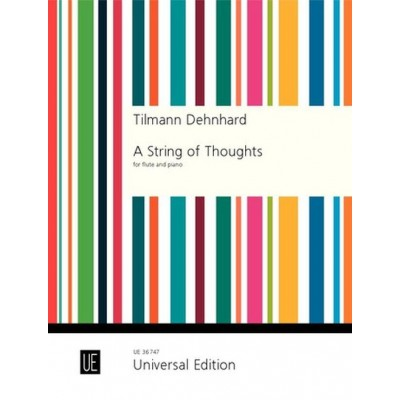 UNIVERSAL EDITION DEHNHARD TILMANN - A STRING OF THOUGHTS - FLUTE & PIANO