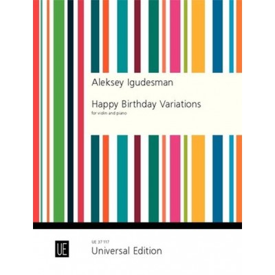 UNIVERSAL EDITION IGUDESMAN ALEKSEY - HAPPY BIRTHDAY VARIATIONS - VIOLON & PIANO