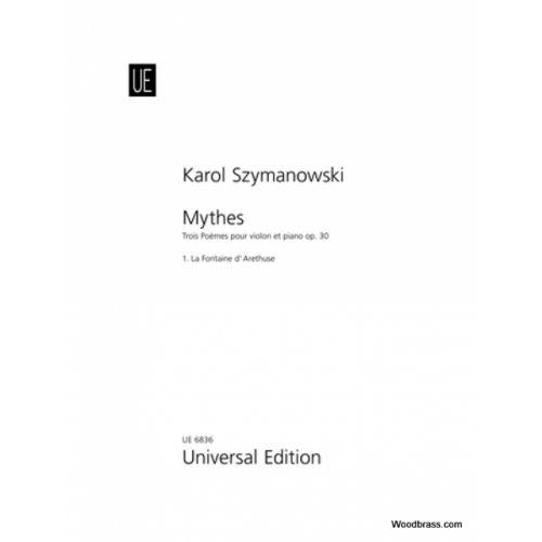 UNIVERSAL EDITION SZYMANOWSKI K. - MYTHES : 1-LA FONTAINE D'ARETHUSE, OP. 30/1 - VIOLON ET PIANO