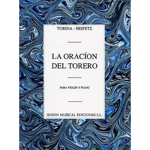 UME (UNION MUSICAL EDICIONES) TURINA/HEIFETZ - LA ORACION DEL TORERO - VIOLIN