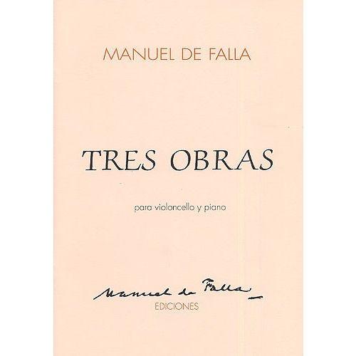 MUSIC SALES FALLA MANUEL DE - TRES OBRAS PARA VIOLONCELLO Y PIANO - CELLO