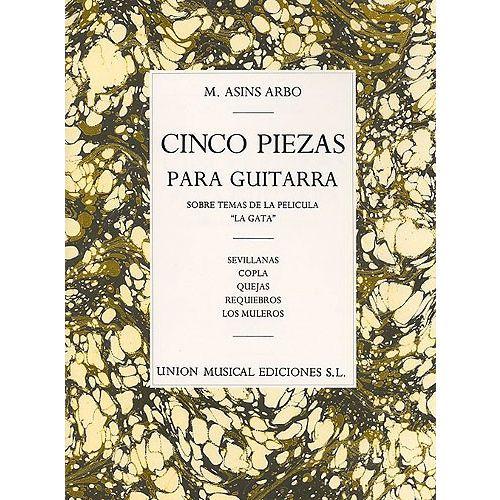 UME (UNION MUSICAL EDICIONES) MIGUEL ASINS ARBO CINCO PIEZAS PARA GUITARRA GT - GUITAR