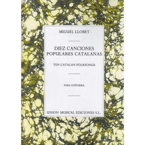 UME (UNION MUSICAL EDICIONES) LLOBET M. - DIEZ CANCIONES POPULARES CANTALANAS - GUITARE