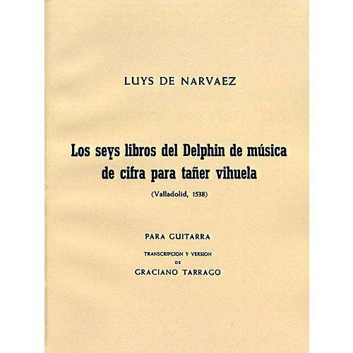 UME (UNION MUSICAL EDICIONES) LUYS DE NARVAEZ LOS SEIS LIBROS DEL DELPHIN MUSICA DE CIFRA PARA TANE - GUITAR