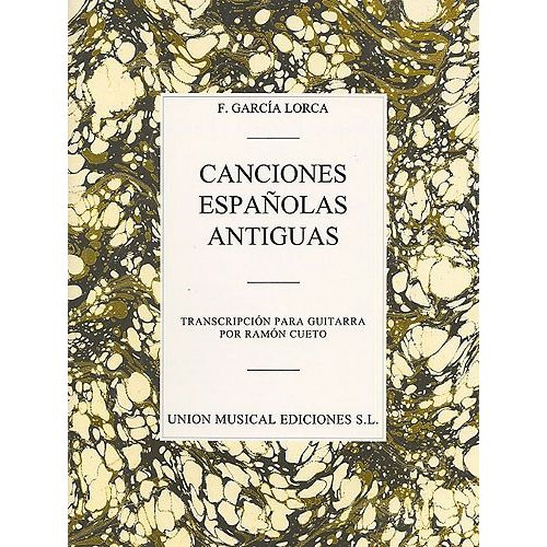 UME (UNION MUSICAL EDICIONES) FEDERICO GARCIA LORCA - CANCIONES ESPANOLAS ANTIGUAS - GUITAR