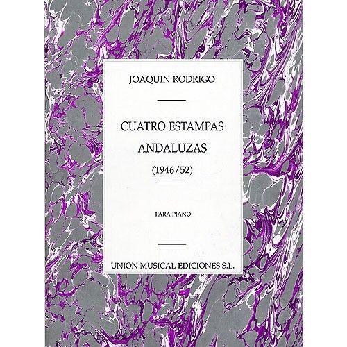 UME (UNION MUSICAL EDICIONES) JOAQUIN RODRIGO CUATRO ESTAMPAS ANDALUZAS PARA - PIANO SOLO