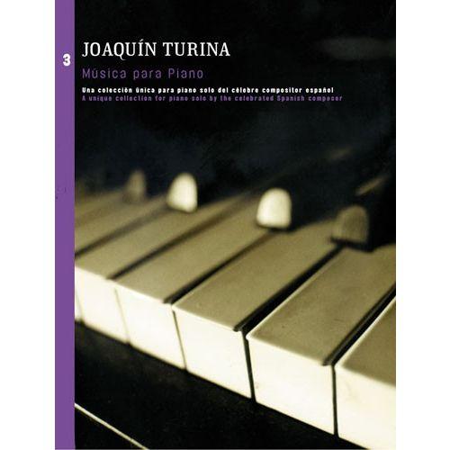 UME (UNION MUSICAL EDICIONES) TURINA - JOAQUIN TURINA MUSICA PARA PIANO BOOK 3 - PIANO SOLO