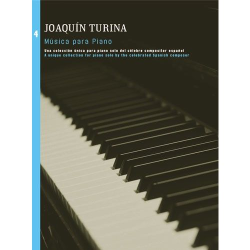 UME (UNION MUSICAL EDICIONES) TURINA - JOAQUIN TURINA MUSICA PARA PIANO BOOK 4 - VOL 4 - PIANO SOLO
