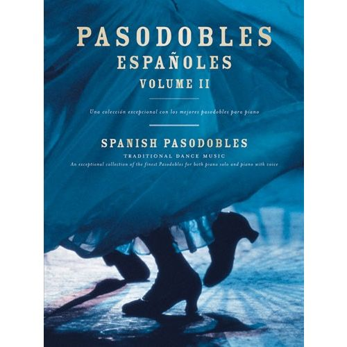UME (UNION MUSICAL EDICIONES) PASODOBLES ESPANOLES VOLUME II - SPANISH PASADOBLES - TRADITIONAL DANCE MUSIC - VOL II - PIANO SOLO