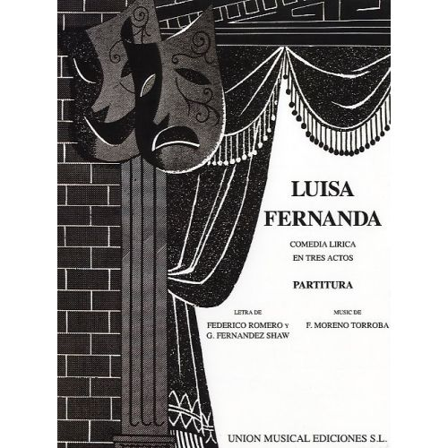 UME (UNION MUSICAL EDICIONES) FEDERICO MORENO TORROBA - LUISA FERNANDA - VOCAL SCORE