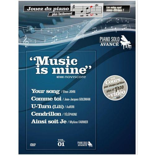 UNIVERSAL MUSIC PUBLISHING MUSIC IS MINE METHODE DE PIANO AVANCE + DVD