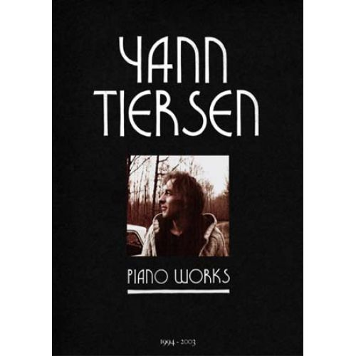 UNIVERSAL MUSIC PUBLISHING TIERSEN YANN - PIANO WORKS 1994-2003