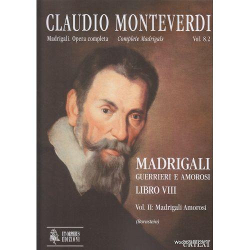 UT ORPHEUS MONTEVERDI C. - MADRIGALI LIBRO VIII VOL. II (MADRIGALI AMOROSI) VENEZIA 1638 - CONDUCTEUR