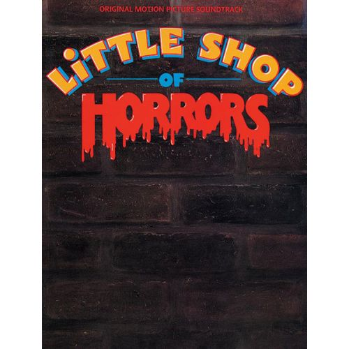 ALFRED PUBLISHING MENKEN ALAN AND AHSMAN H. - LITTLE SHOP OF HORRORS - PVG