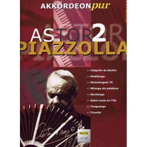 HOLZSCHUH PIAZZOLLA ASTOR AKKORDEON PUR VOL.2 - ACCORDÉON