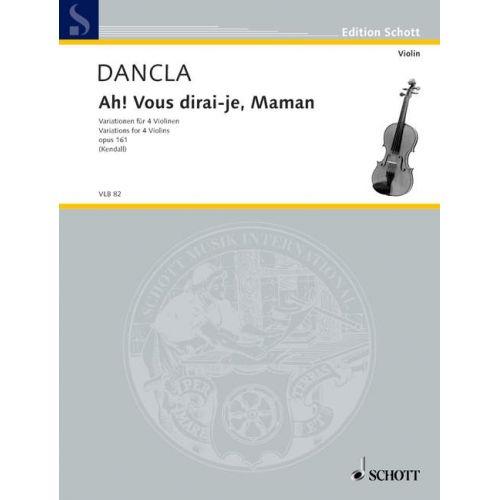 SCHOTT DANCLA CHARLES - AH! VOUS DIRAI-JE, MAMAN OP. 161 - 4 VIOLINS